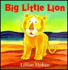 Big Little Lion - Lillian Hoban