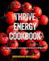 Thrive Energy Cookbook - Brendan Brazier