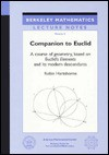 Companion To Euclid: A Course Of Geometry, Based On Euclid's Elements And Its Modern Descendants - Robin Hartshorne