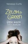 Zelah Green: One More Little Problem (Zelah Green #2) - Vanessa Curtis