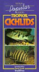 Popular Guide to Tropical Cichlids - Paul V. Loiselle, Tony Hall, David Sands, Coral Walker