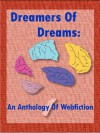 Dreamers of Dreams - Rebecca Wilson, Alexander Hollins, J.J. Adams, Christopher Wright, Miladysa, Kyt Dotson, M.E. Traylor, G.L. Drummond, Kendal Black, Ted Campbell, Eva Shandor, Cassandra Stryffe, Bex Aaron