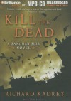 Kill the Dead - Richard Kadrey, MacLeod Andrews