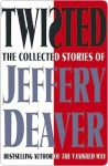 Twisted: The Collected Stories - Jeffery Deaver