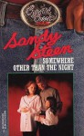 Somewhere Other Than the Night - Sandy Steen
