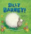 Silly Barney!. Anna Claybourne & Michael Terry - Anna Claybourne