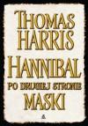 Hannibal po drugiej stronie maski - Harris Thomas - Thomas Harris