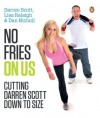 No Fries on Us: Cutting Darren Scott Down to Size - Darren Scott, Lisa Raleigh, Dan Nicoll