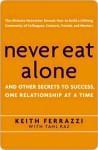 Never Eat Alone - Keith Ferrazzi, Tahl Raz