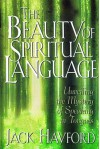 The Beauty Of Spiritual Language - Jack Hayford