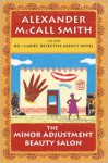 The Minor Adjustment Beauty Salon: No. 1 Ladies' Detective Agency (14) - Alexander McCall Smith