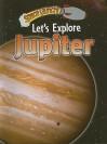 Let's Explore Jupiter - Helen Orme, David Orme