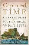 Captured in Time: Five Centuries of South African Writing - John Clare
