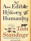 An Edible History of Humanity - Tom Standage, George K. Wilson