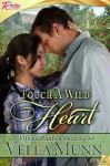 Touch a Wild Heart - Vella Munn