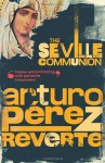 The Seville Communion - A. Perez-Reverte