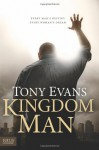 Kingdom Man: Every Man's Destiny, Every Woman's Dream - Tony Evans