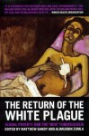 The Return of the White Plague: Global Poverty and the New Tuberculosis - Matthew Gandy