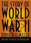 The Story of World War II - Donald L. Miller, T.B.A.