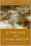 Streams of Living Water: Celebrating the Great Traditions of Christ - Richard J. Foster
