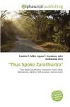 Thus Spoke Zarathustra - Frederic P. Miller, Agnes F. Vandome, John McBrewster