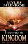 Rediscovering the Kingdom: Ancient Hope for Our 21st Century World - Myles Munroe