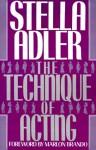 The Technique of Acting - Stella Adler, Marlon Brando