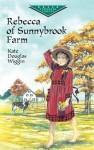 Rebecca of Sunnybrook Farm - Kate Douglas Wiggin
