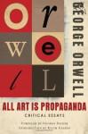 All Art Is Propaganda - Keith Gessen, George Packer, George Orwell