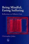 Being Mindful Easing Suffering - Christopher Johns