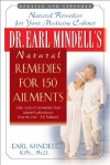 Dr. Earl Mindell's Natural Remedies for 150 Ailments - Earl Mindell