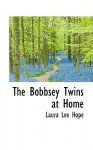 The Bobbsey Twins at Home - Laura Lee Hope