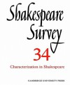 Shakespeare Survey 34 - Characterization In Shakespeare, Vol. 34 - Stanley Wells, Jonathan Bate, Michael Dobson