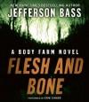 Flesh and Bone: A Body Farm Novel (Audio) - Jefferson Bass, Erik Singer
