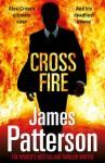 Cross Fire: (Alex Cross 17) - James Patterson