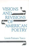 Visions & Revisions of American Poetry - Lewis Turco