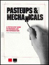 Pasteups and Mechanicals: A Step-by-Step Guide to Preparing Art for Reproduction - Jerry Demoney, Susan E. Meyer