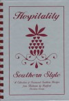 Hospitality Southern Style: A Collection of Treasured Southern Recipes - Heirloom Bible
