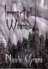 Immortal Wounds - Nicole Grane, Chris Grane