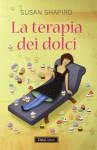 La terapia dei dolci - Susan Shapiro, Francesca Sassi