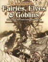 Rackham's Fairies, Elves and Goblins: More than 80 Full-Color Illustrations - Arthur Rackham, Jeff A. Menges