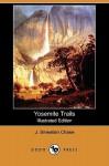 Yosemite Trails (Illustrated Edition) (Dodo Press) - J. Smeaton Chase