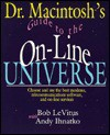 Dr. Macintosh's Guide To The On Line Universe: Choose And Use The Best Modems, Telecommunication Software, And On Line Services - Bob LeVitus, Andy Ihnatko