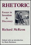Rhetoric: Essays In Invention And Discovery - Richard Peter McKeon