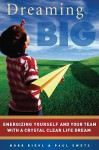 Dreaming Big - Bobb Biehl
