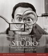 In the Studio: Artists of the 20th Century In Private and at Work - Jean-FranCois Chaigneau, Joseph Laredo, Olivier Royant