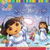 Dora Saves the Snow Princess (Dora the Explorer) - Dave Aikins, Phoebe Beinstein
