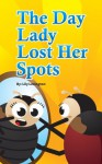 The Day Lady Lost Her Spots - Lily Lexington