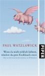 Wenn du mich wirklich liebtest, würdest du gern Knoblauch essen - Paul Watzlawick, Klaus Stadler