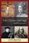 The Christian Heritage: Problems and Prospects - George Anastaplo, Martin E. Marty